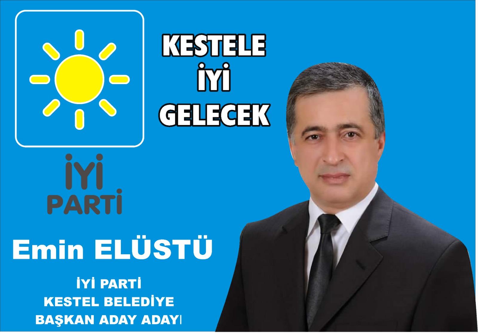 Emin Elüstü, İYİ PArti Kestel Belediye Başkan Aday Adayı